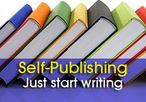 Self Publishing Just Start Writing