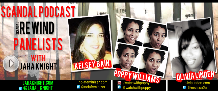 Kelsey Bain, Poppy Williams, Olivia Linden on The Scandal Podcast | Scandal Rewind Series | Episode Sweet Baby