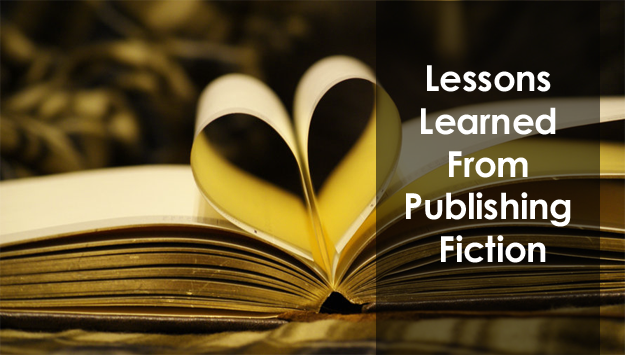 Lessons Learned From Publishing Fiction
